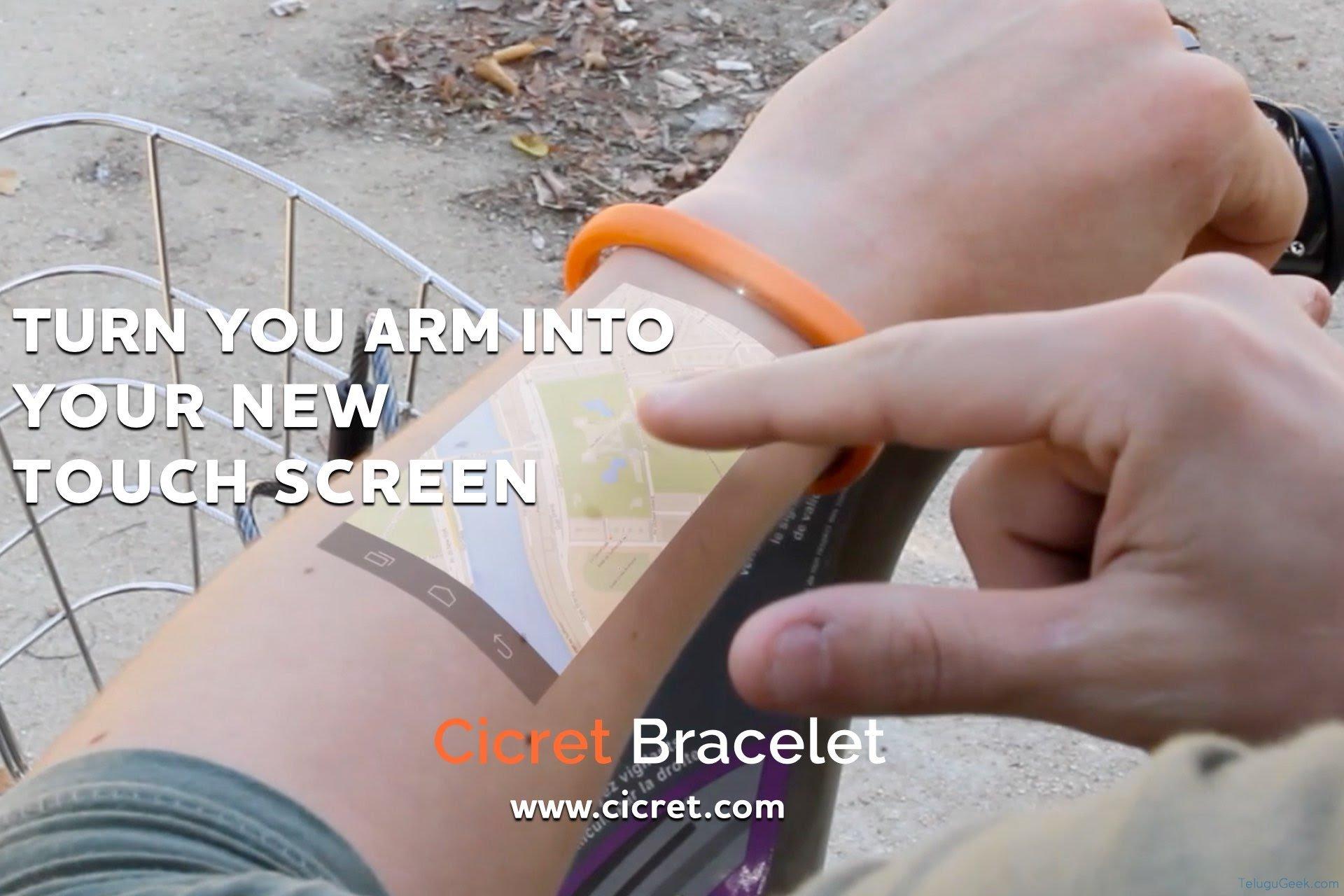 Cicret Bracelet: మీ చేతినే ఫోనులా మారుస్తుంది